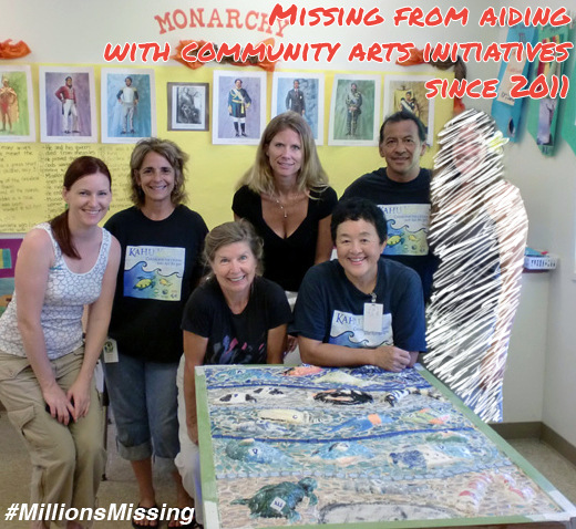 Millions Missing Community Arts Initiatives Kauai Hawaii Donia Lilly since 2011